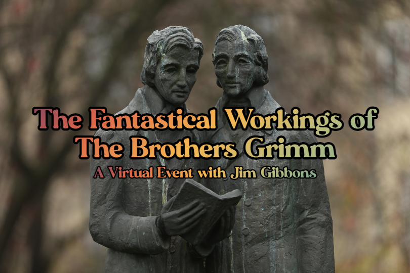 (Virtual) The Fantastical Workings of The Brothers Grimm